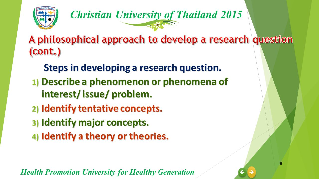 Steps in developing a research question (Cont.) 5) Review previous research (es) approximately 20-50 research reports.