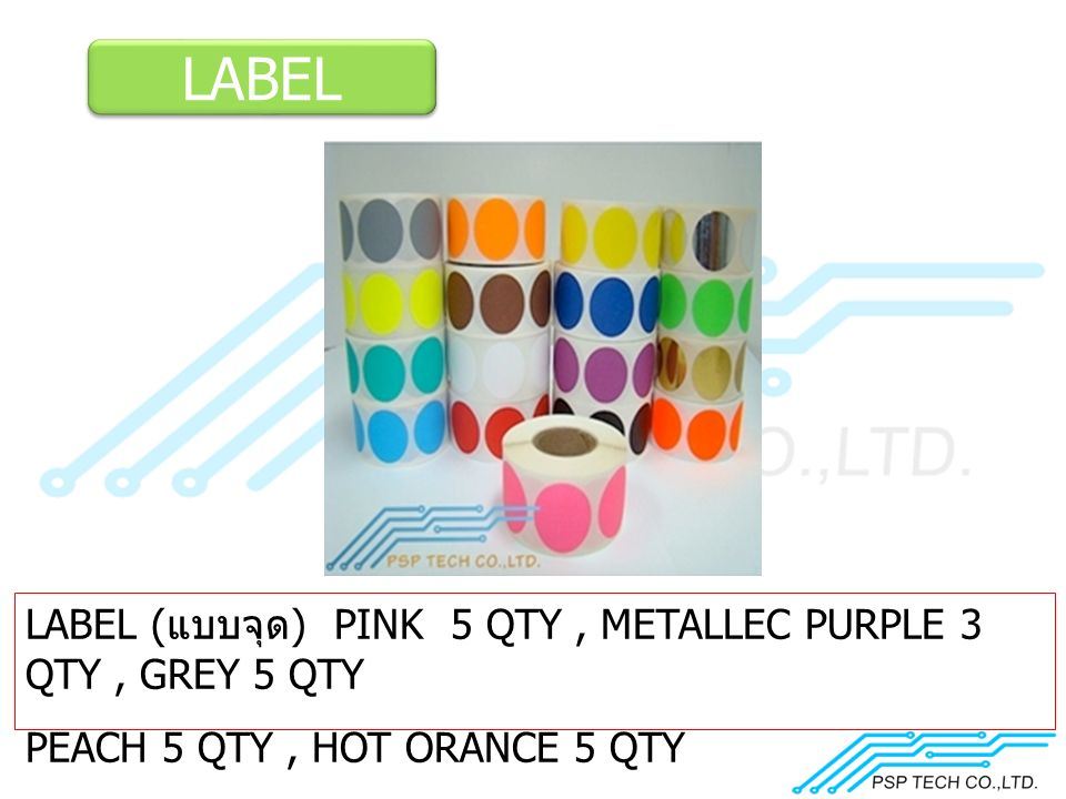 LABEL LABEL ( แบบจุด ) PINK 5 QTY, METALLEC PURPLE 3 QTY, GREY 5 QTY PEACH 5 QTY, HOT ORANCE 5 QTY