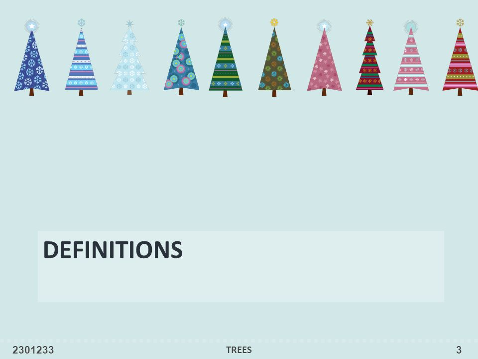 DEFINITIONS 2301233TREES3