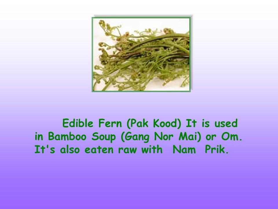 Pak Peow (Bai Prik Ma) is eaten raw with salads or laab.