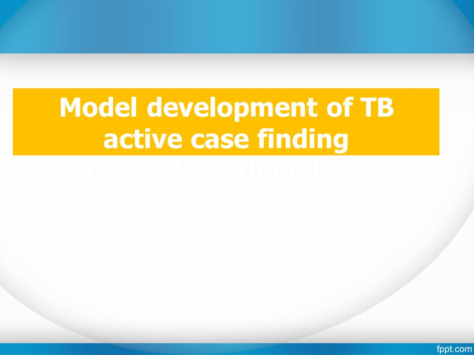 Model development of TB active case finding in people with diabetes