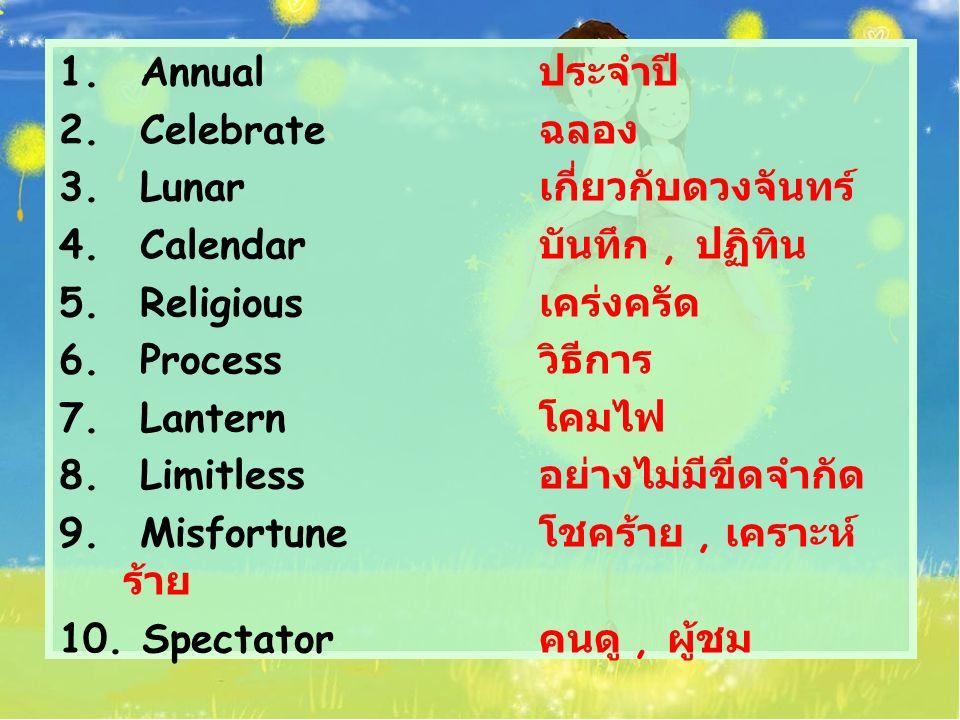 1. Annual ประจำปี 2. Celebrate ฉลอง 3. Lunar เกี่ยวกับดวงจันทร์ 4.