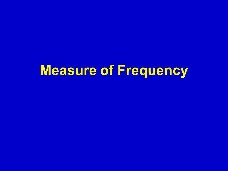 Prevalence and Incidence If you want to count… State การมี ( โรค / สภาวะ ) Existing of… at a point of time Prevalence (New + Old) Event การเกิด ( โรค / เหตุการณ์ ) Occurring of… during a period of time Incidence (New) E.g.