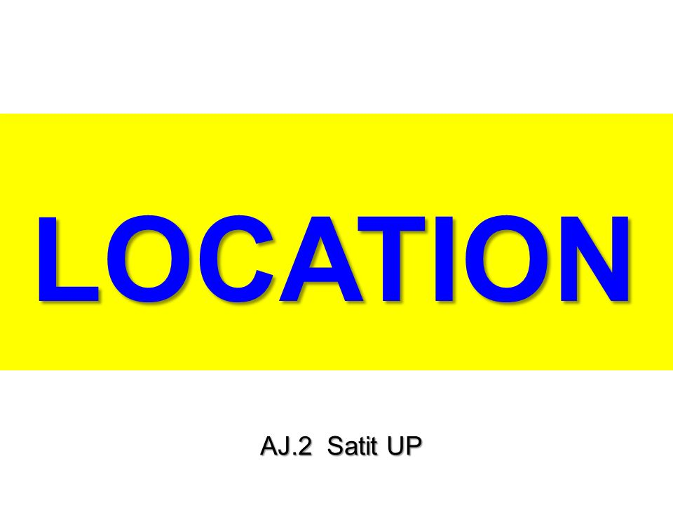 LOCATION AJ.2 Satit UP