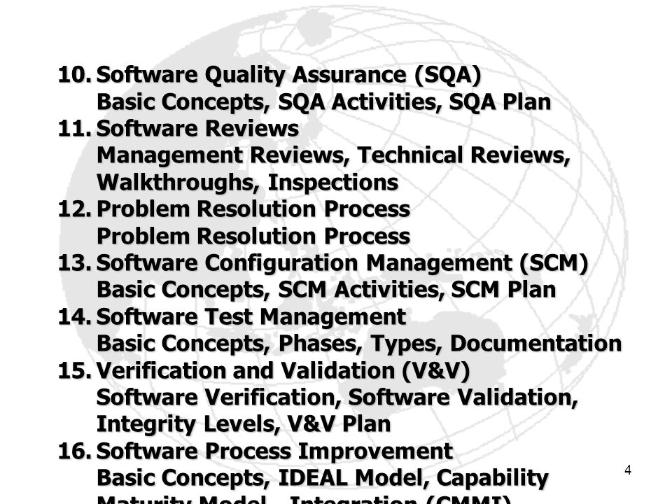 4 10.Software Quality Assurance (SQA) Basic Concepts, SQA Activities, SQA Plan 11.Software Reviews Management Reviews, Technical Reviews, Walkthroughs