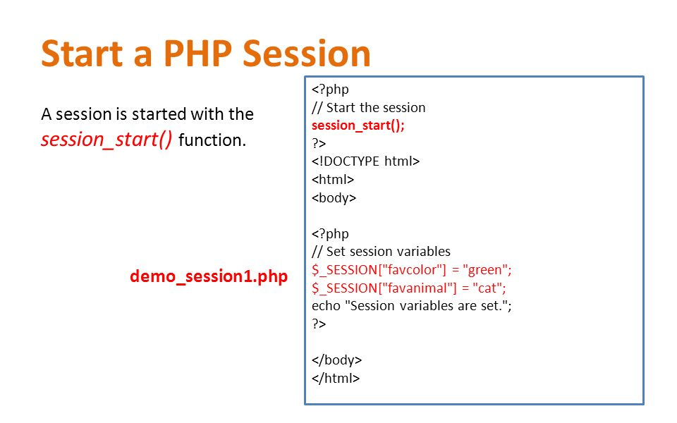 Start a PHP Session A session is started with the session_start() function.