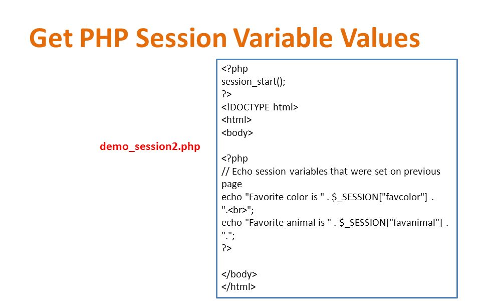 Get PHP Session Variable Values <?php session_start(); ?> <?php // Echo session variables that were set on previous page echo