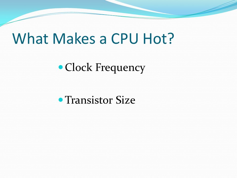 What Makes a CPU Hot Clock Frequency Transistor Size