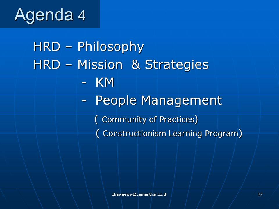 chaweeww@cementhai.co.th 16 Agenda 3 Business Environment Business Environment Go Regional Go Regional Customer Satisfaction (Q C D) Customer Satisfac