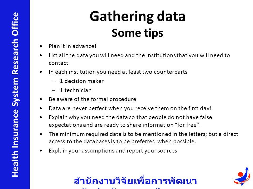 สำนักงานวิจัยเพื่อการพัฒนา หลักประกันสุขภาพไทย Health Insurance System Research Office Gathering data Some tips Plan it in advance.