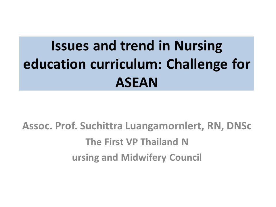 Scope of content The current dynamic at the global and regional level striking on issues of nurse education and the international nursing job market Challenges of ASEAN Community on nursing workforce Law & Regulations in professional/education practices.