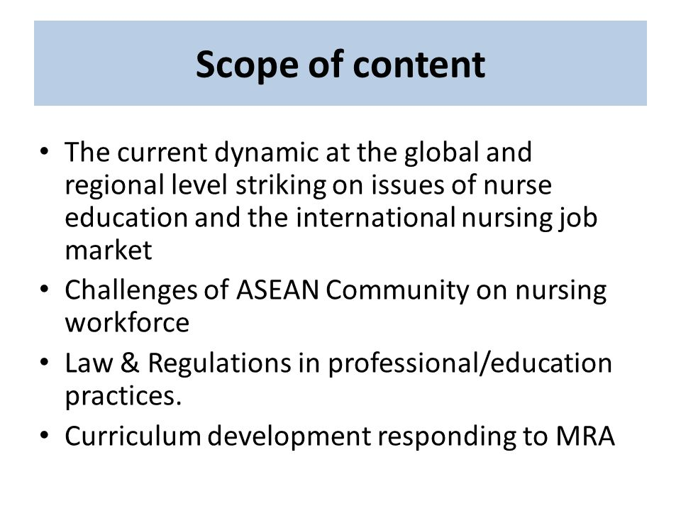 Scope of content The current dynamic at the global and regional level striking on issues of nurse education and the international nursing job market C