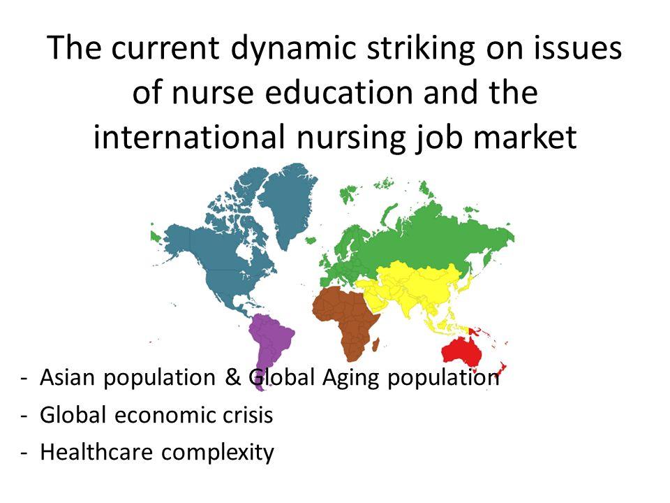 Nurse workforce gap คนรุ่น Baby-Boom เข้าสู่วัยเกษียณ วัยสูงอายุ ข้อมูลจาก เผยแพร่ข้อมูลเกี่ยวกับพยาบาลทั่วโลก และประเด็น พยาบาลทั่วโลกที่มีอยู่ 17+ ล้านคน ร้อยละ 50++ มีอายุ 40+ ปี และร้อยละ 20 (3.4 ล้านคน ) จะเข้าสู่วัยเกษียณในอีก 5 ปีข้างหน้า ( ต้อง ผลิตทดแทนปีละเกือบ 7 แสนคน ) ประเทศต่างๆ ประสบกับปัญหานี้กันทั่ว อาทิ USA 2020 อาจต้องการพยาบาลถึง 1 ล้านคน AUS 2020 คาดว่าพยาบาลจะเกษียณถึง 9 หมื่นคน UK คาดว่าพยาบาลจะเกษียณประมาณ 1.8 แสน คน เกือบครึ่งของที่มีอยู่ในอีก 10 ปีข้างหน้า (www.ausmed.com.au The world without nurse.)