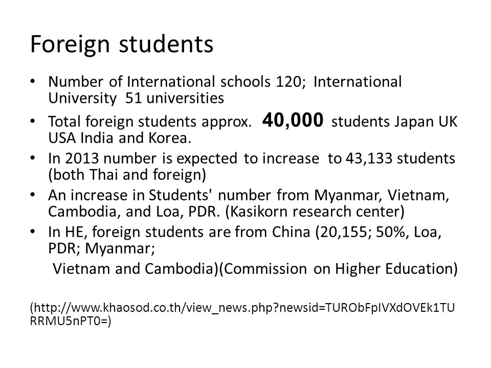 Foreign students Number of International schools 120; International University 51 universities Total foreign students approx.