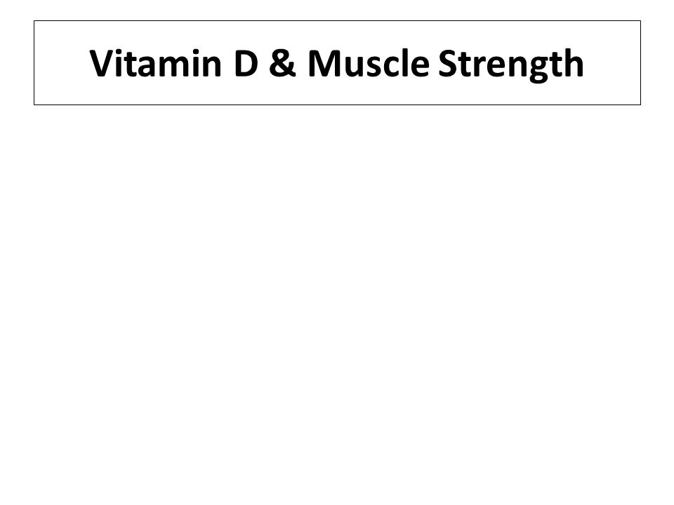 Vitamin D & Muscle Strength