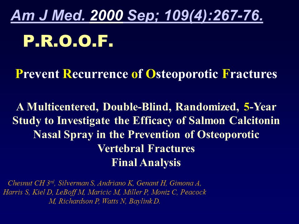 conclusion 200 IU of salmon calcitonin nasal spray per day significantly reduces the risk of new vertebral fracture by 33% to 36% in postmenopausal women with low bone mass or prevalent vertebral fractures.