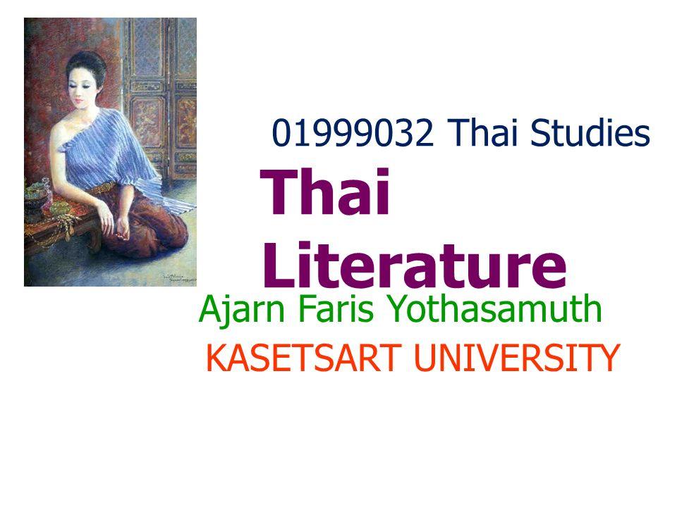 01999032 Thai Studies Thai Literature Ajarn Faris Yothasamuth KASETSART UNIVERSITY