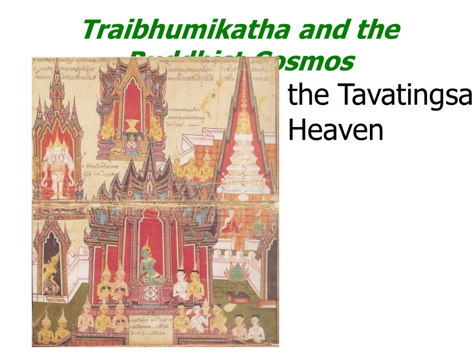 Traibhumikatha and the Buddhist Cosmos the Tavatingsa Heaven