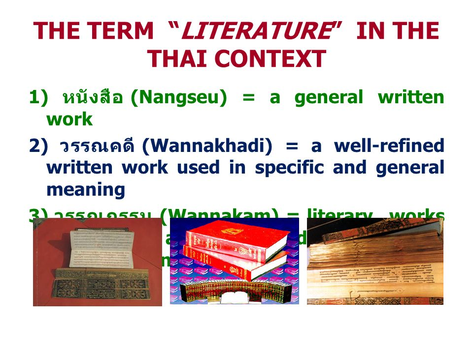 Major literary genres Prose (Roykaew- ร้อยแก้ว ) The written language in its ordinary form Prose is a form of written language that is not organized according to the formal patterns of verse; although it will have some sort of rhythm and some devices of repetition and balance, these are not governed by a regularly sustained formal arrangement, the significant unit being the sentence rather than the line.