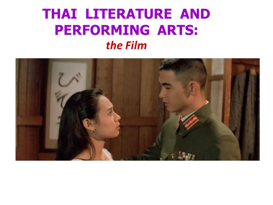 THAI LITERATURE AND PERFORMING ARTS: the Film