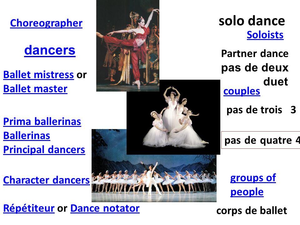 solo dance couples groups of people Partner dance pas de deux duet corps de ballet Prima ballerinas Ballerinas Principal dancers dancers Ballet mistre