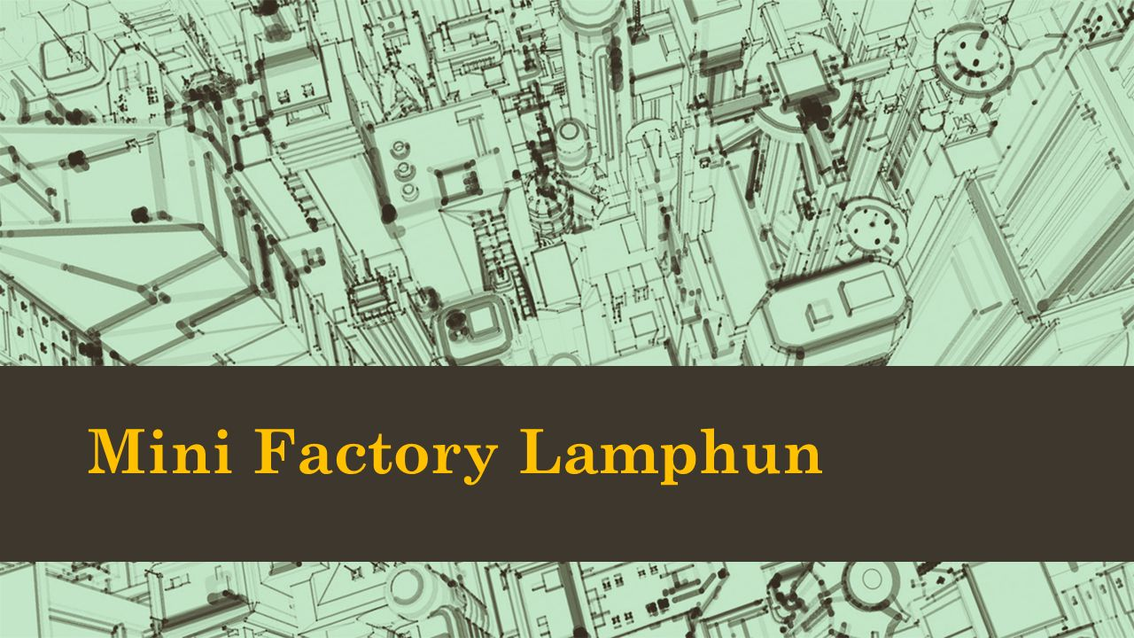 Mini Factory Lamphun