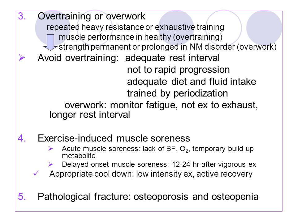 3.Overtraining or overwork repeated heavy resistance or exhaustive training muscle performance in healthy (overtraining) strength permanent or prolong