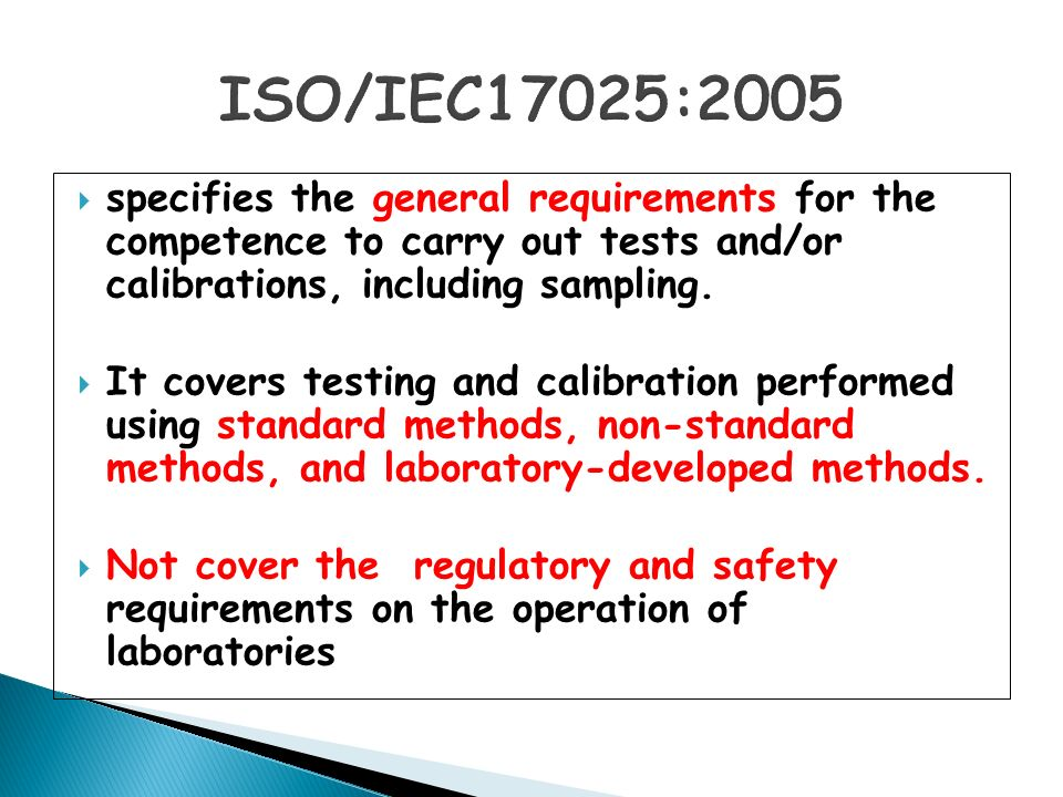  specifies the general requirements for the competence to carry out tests and/or calibrations, including sampling.  It covers testing and calibratio