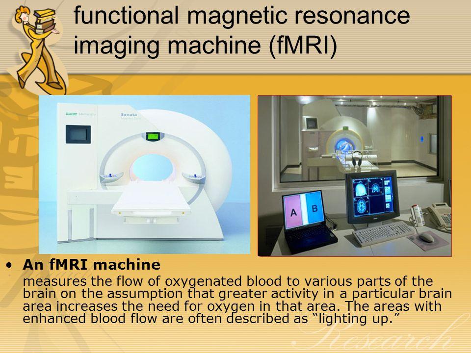 functional magnetic resonance imaging machine (fMRI)