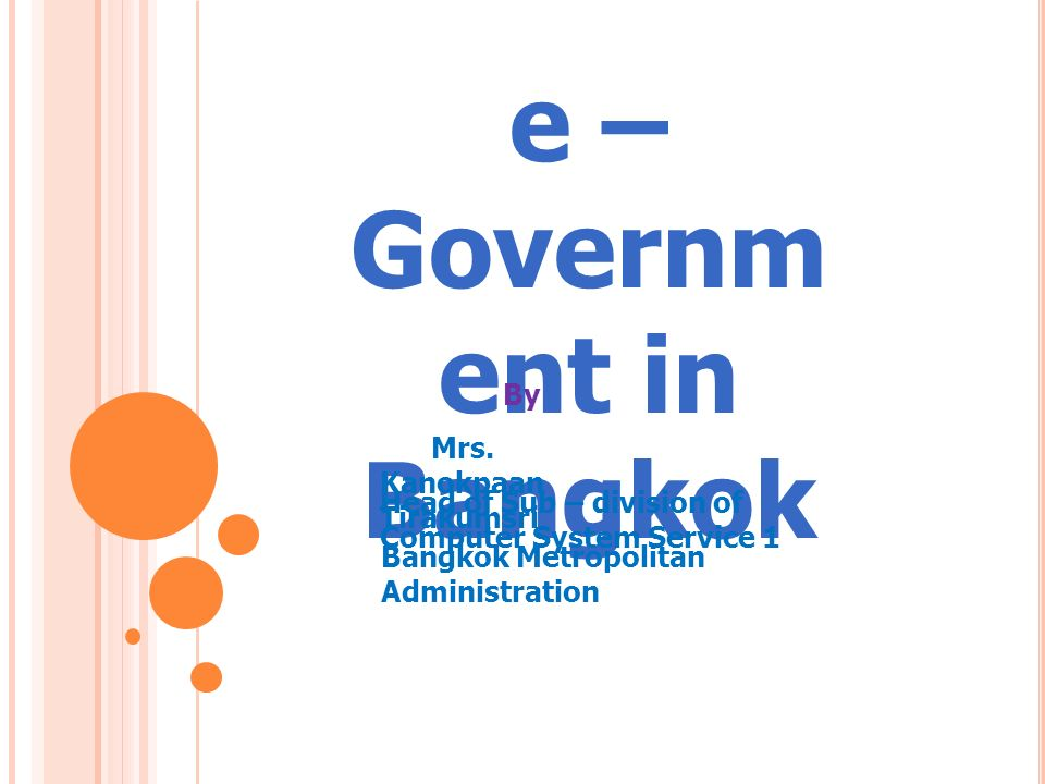 Ite m o About Bangkok Metropolitan Administration (BMA) o Current Situation of IT o Case of e-Government