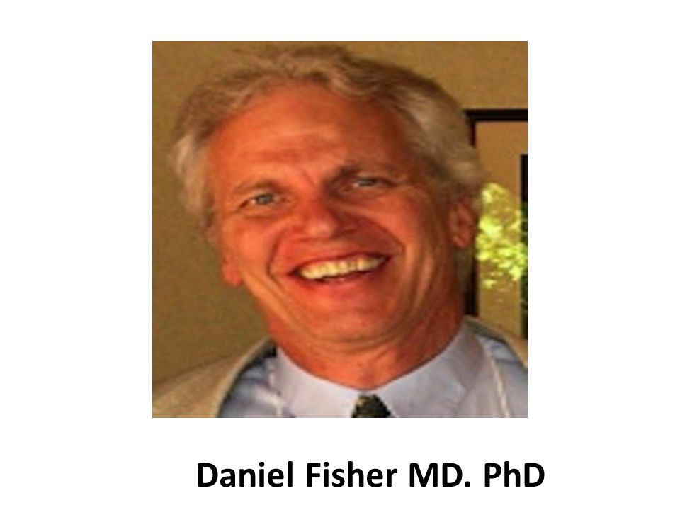 Daniel Fisher MD. PhD