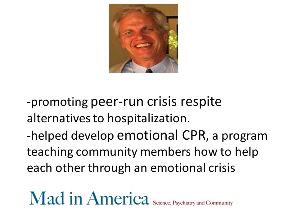 -promoting peer-run crisis respite alternatives to hospitalization.