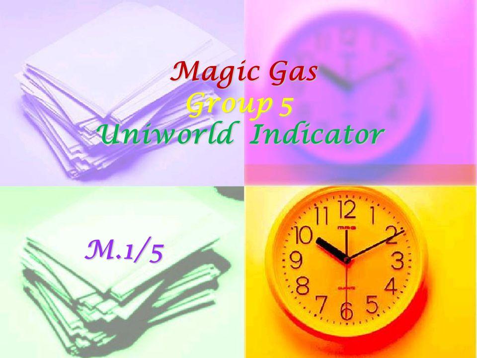 Magic Gas Group 5 Uniworld Indicator Magic Gas Group 5 Uniworld IndicatorM.1/5