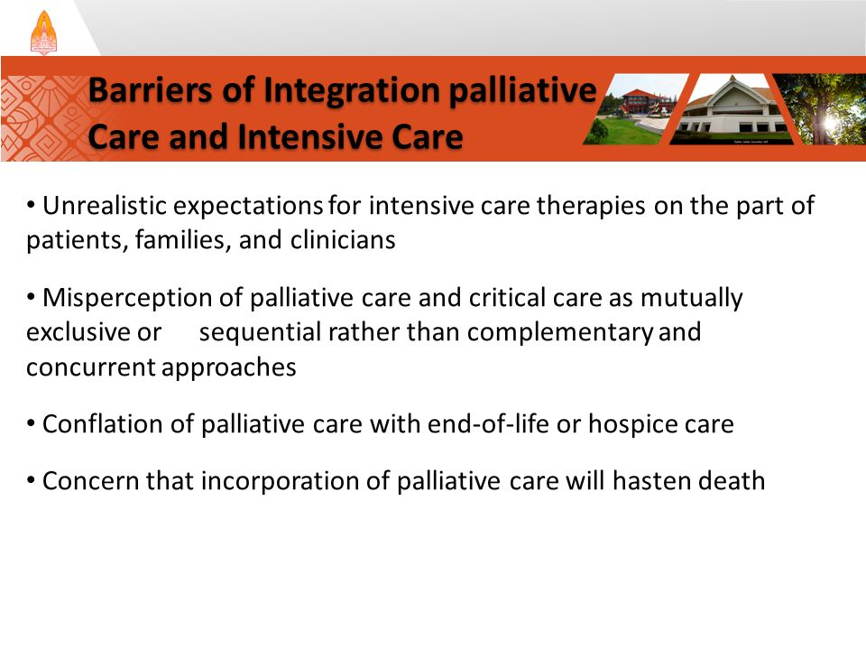 Unrealistic expectations for intensive care therapies on the part of patients, families, and clinicians Misperception of palliative care and critical