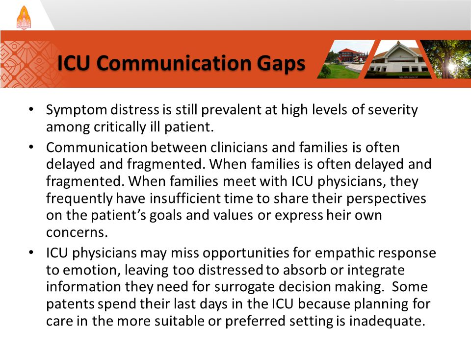Symptom distress is still prevalent at high levels of severity among critically ill patient. Communication between clinicians and families is often de