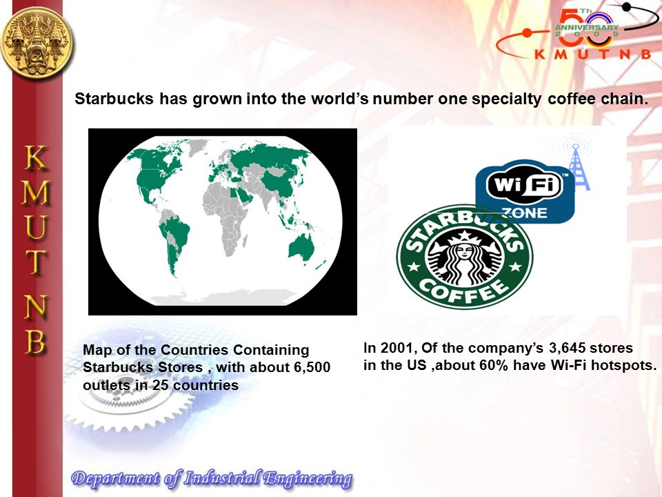 Map of the Countries Containing Starbucks Stores, with about 6,500 outlets in 25 countries Starbucks has grown into the world's number one specialty coffee chain.