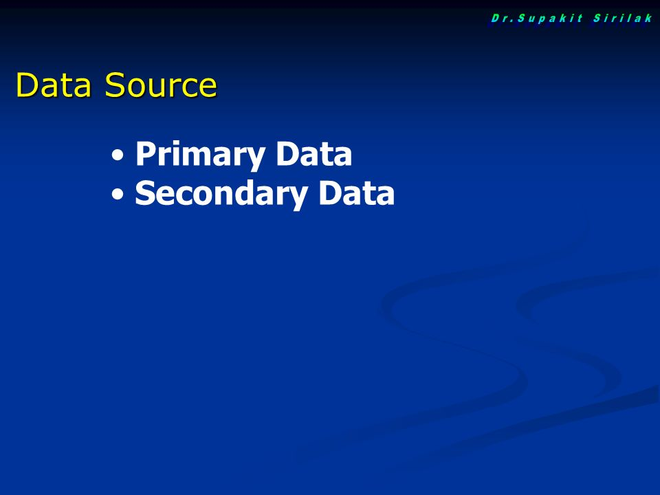 Primary Data Secondary Data Data Source