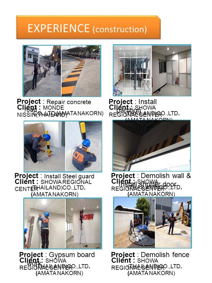 EXPERIENCE (construction) Project : Pallet Area Client : SHOWA REGIONAL CENTER (THAILAND)CO.,LTD.