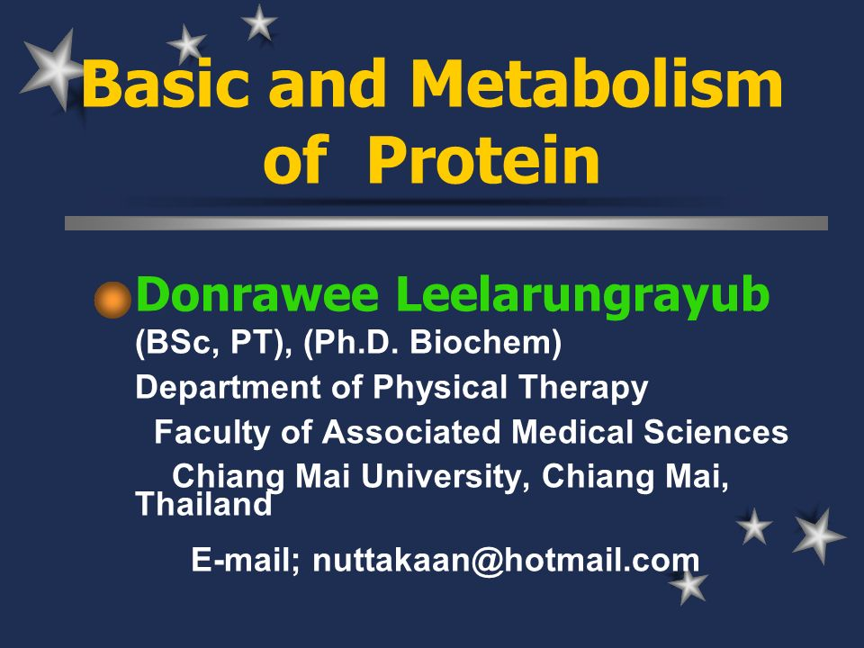 Basic and Metabolism of Protein Donrawee Leelarungrayub (BSc, PT), (Ph.D.