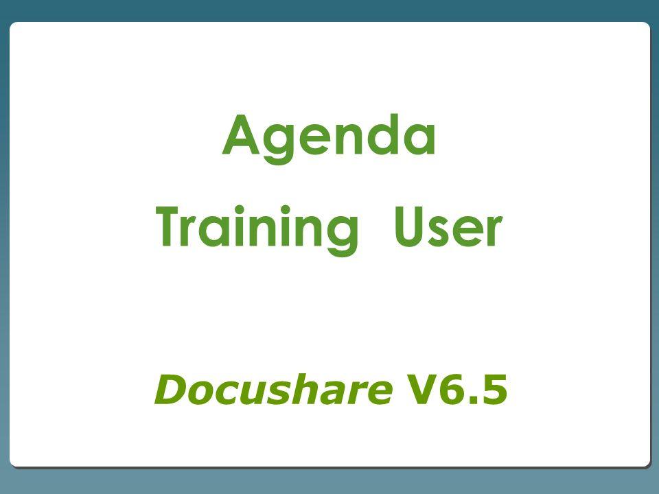 Docushare V6.5 Agenda Training User