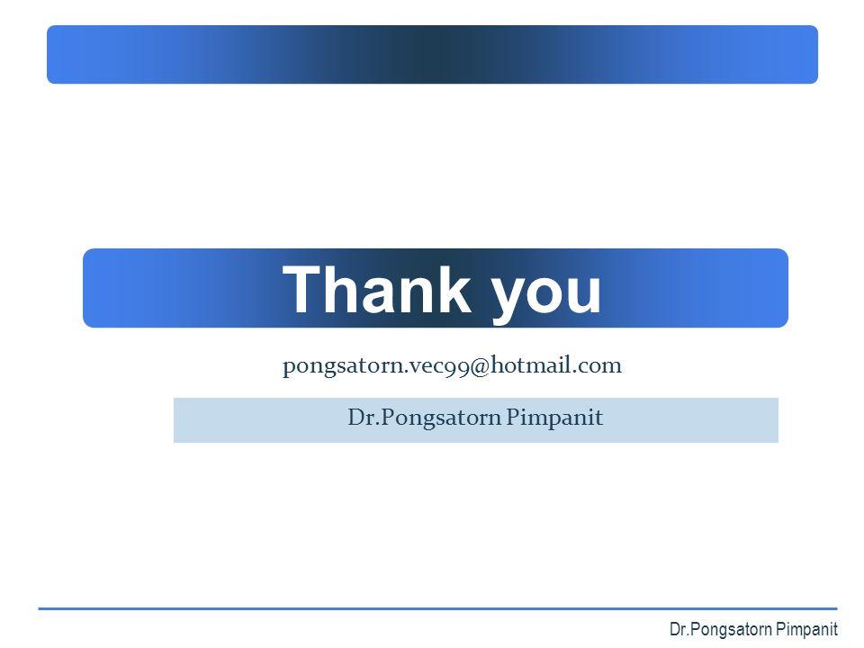 Company Logo Dr.Pongsatorn Pimpanit Thank you pongsatorn.vec99@hotmail.com Dr.Pongsatorn Pimpanit