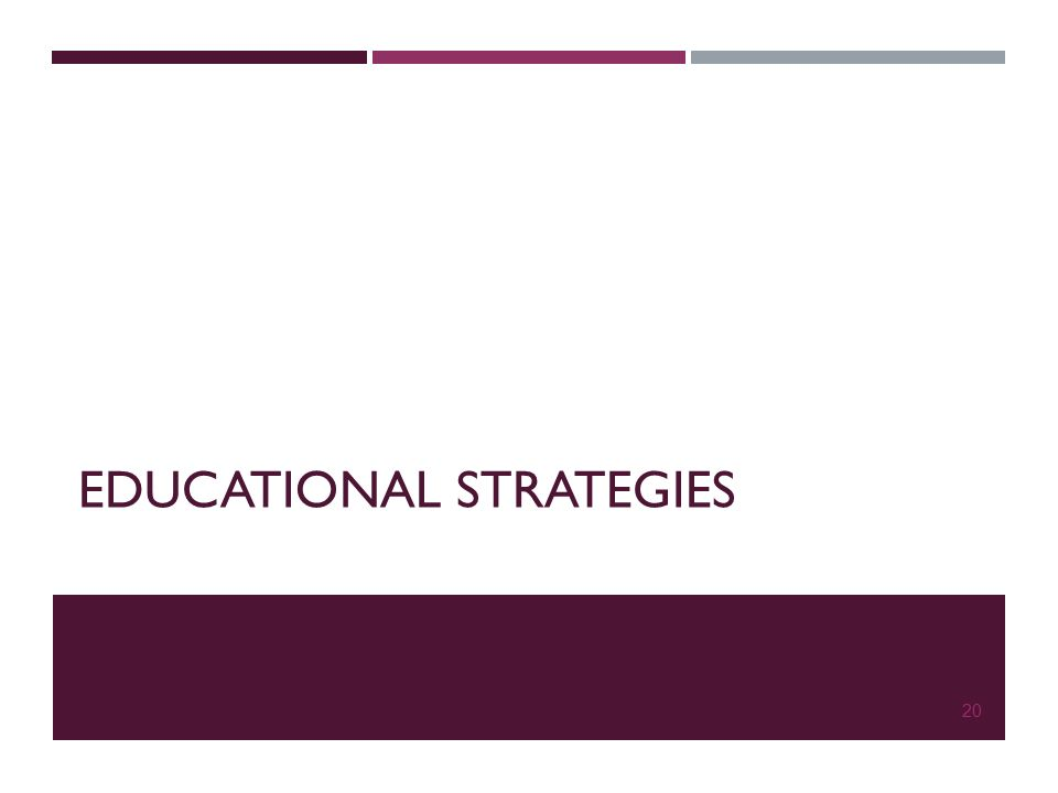EDUCATIONAL STRATEGIES 20