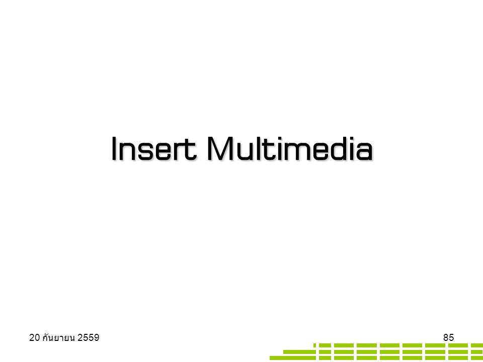 Insert Multimedia 20 กันยายน 2559 20 กันยายน 2559 20 กันยายน 2559 85