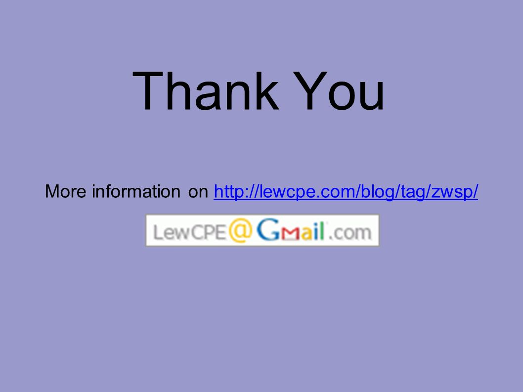 Thank You More information on http://lewcpe.com/blog/tag/zwsp/http://lewcpe.com/blog/tag/zwsp/