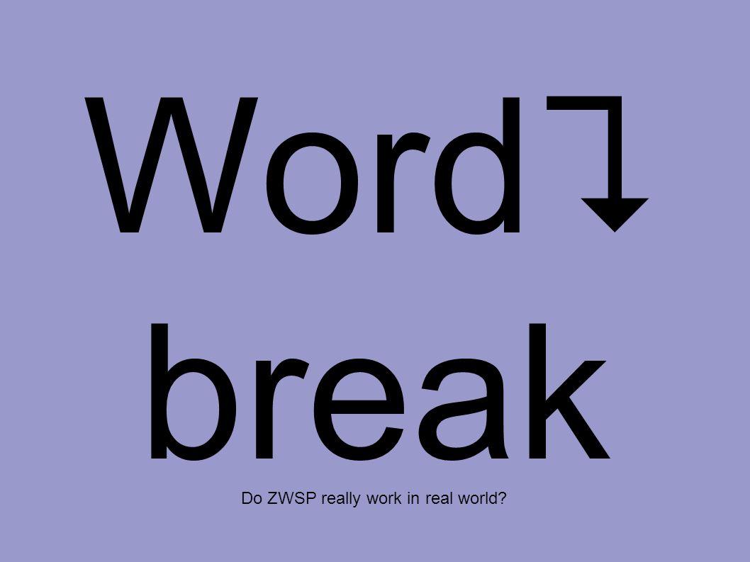 Word  break Do ZWSP really work in real world