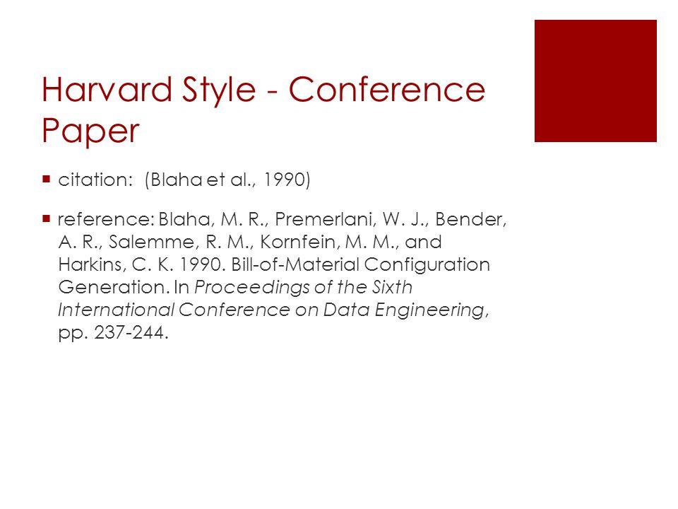 Harvard Style - Conference Paper  citation: (Blaha et al., 1990)  reference: Blaha, M.