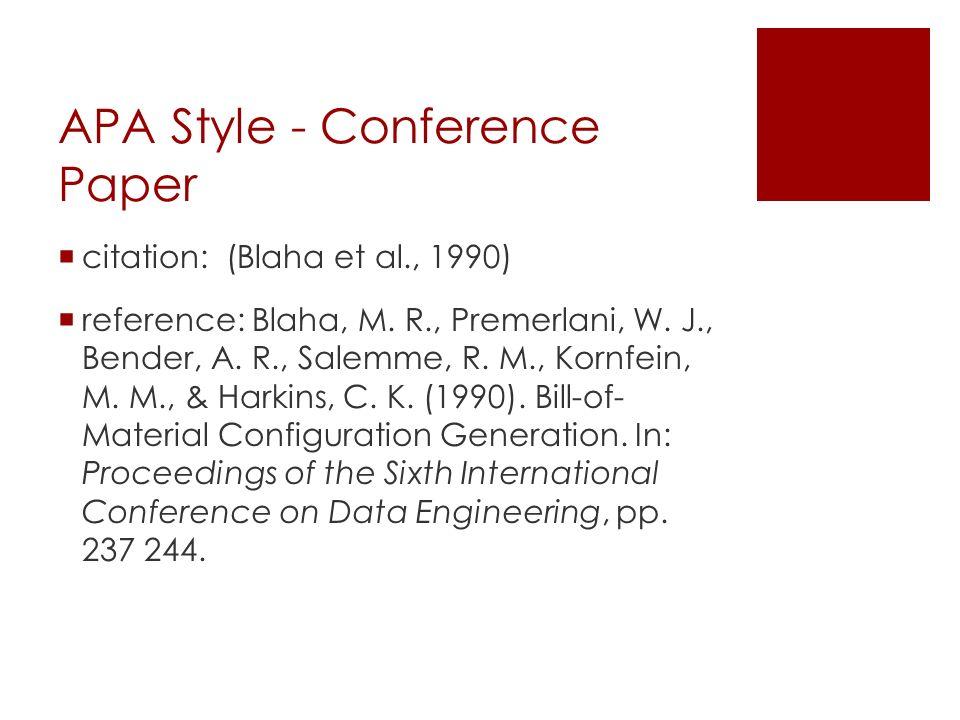 APA Style - Conference Paper  citation: (Blaha et al., 1990)  reference: Blaha, M.