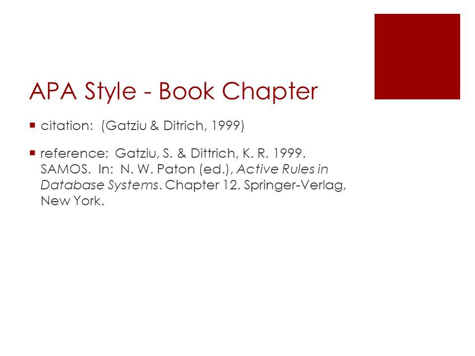 APA Style - Book Chapter  citation: (Gatziu & Ditrich, 1999)  reference: Gatziu, S.