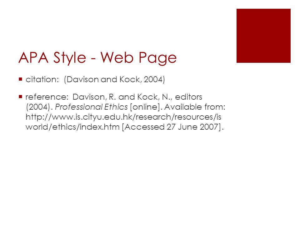 APA Style - Web Page  citation: (Davison and Kock, 2004)  reference: Davison, R.