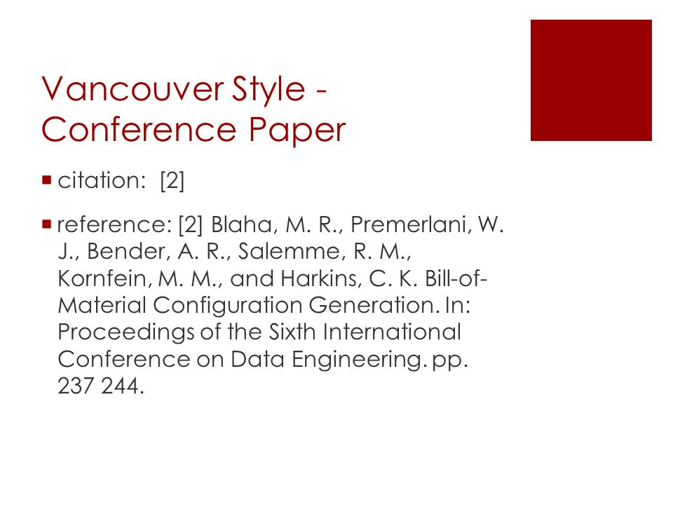Vancouver Style - Conference Paper  citation: [2]  reference: [2] Blaha, M. R., Premerlani, W. J., Bender, A. R., Salemme, R. M., Kornfein, M. M., a